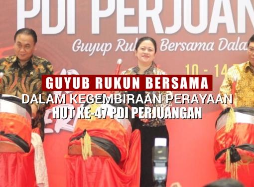 Guyub Rukun & Kegembiraan HUT ke-47 PDI Perjuangan di DPR RI