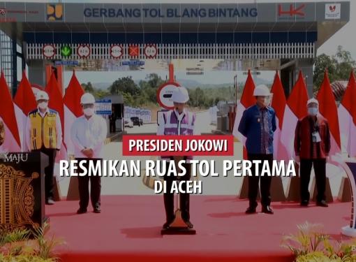 Presiden Jokowi Resmikan Ruas Tol Pertama di Aceh
