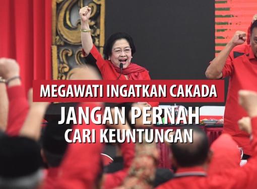Megawati Ingatkan Cakada Jangan Pernah Cari Keuntungan!