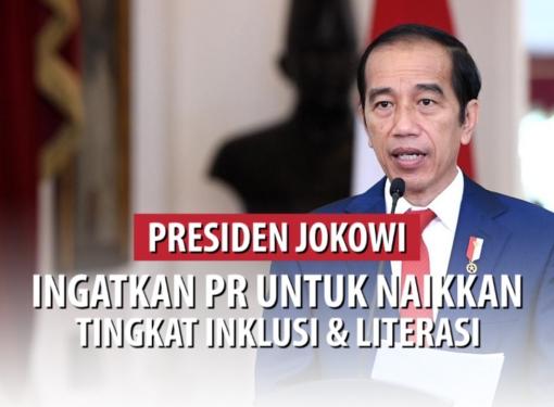 Presiden Jokowi Ingatkan PR Inklusi &  Literasi Keuangan