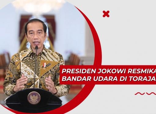 Presiden Jokowi Resmikan Bandar Udara di Toraja