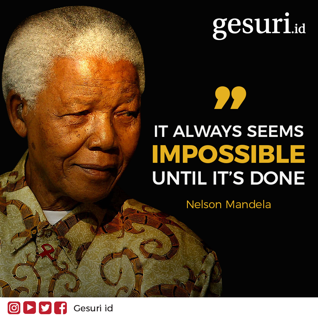 Its always seems impossible until its done