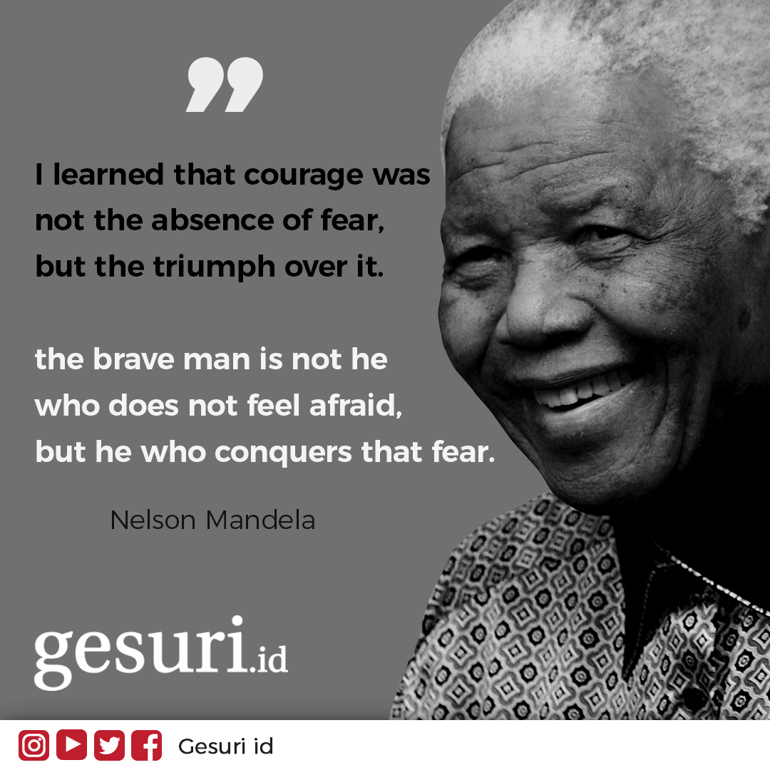 The brave man is not he who does not feel afraid
