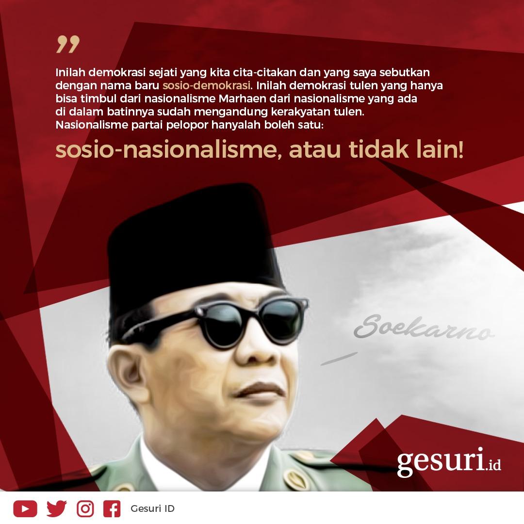 Bung Karno: Sosio-nasionalisme, atau tidak lain!