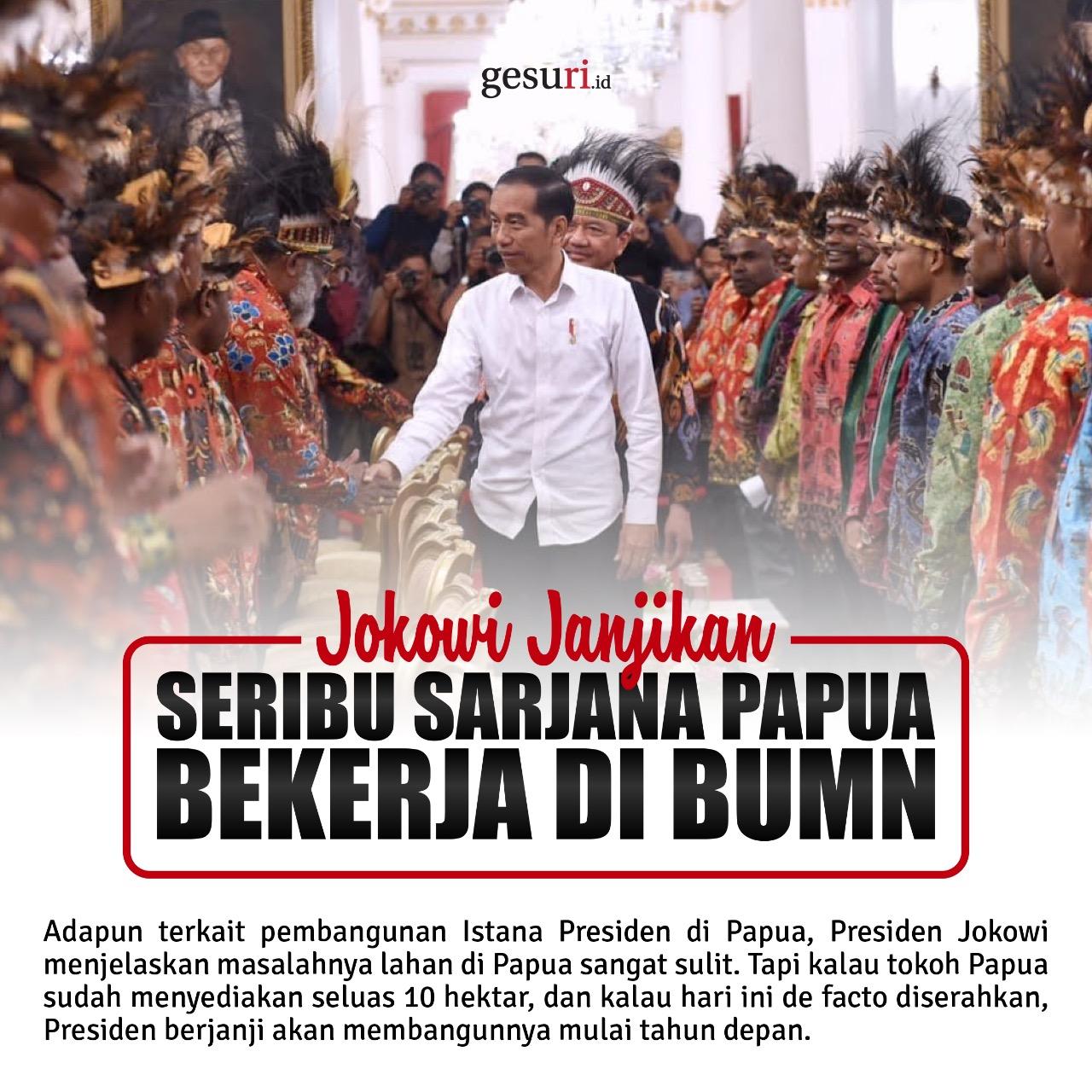 Jokowi Janjikan Seribu Sarjana Papua Bekerja di BUMN
