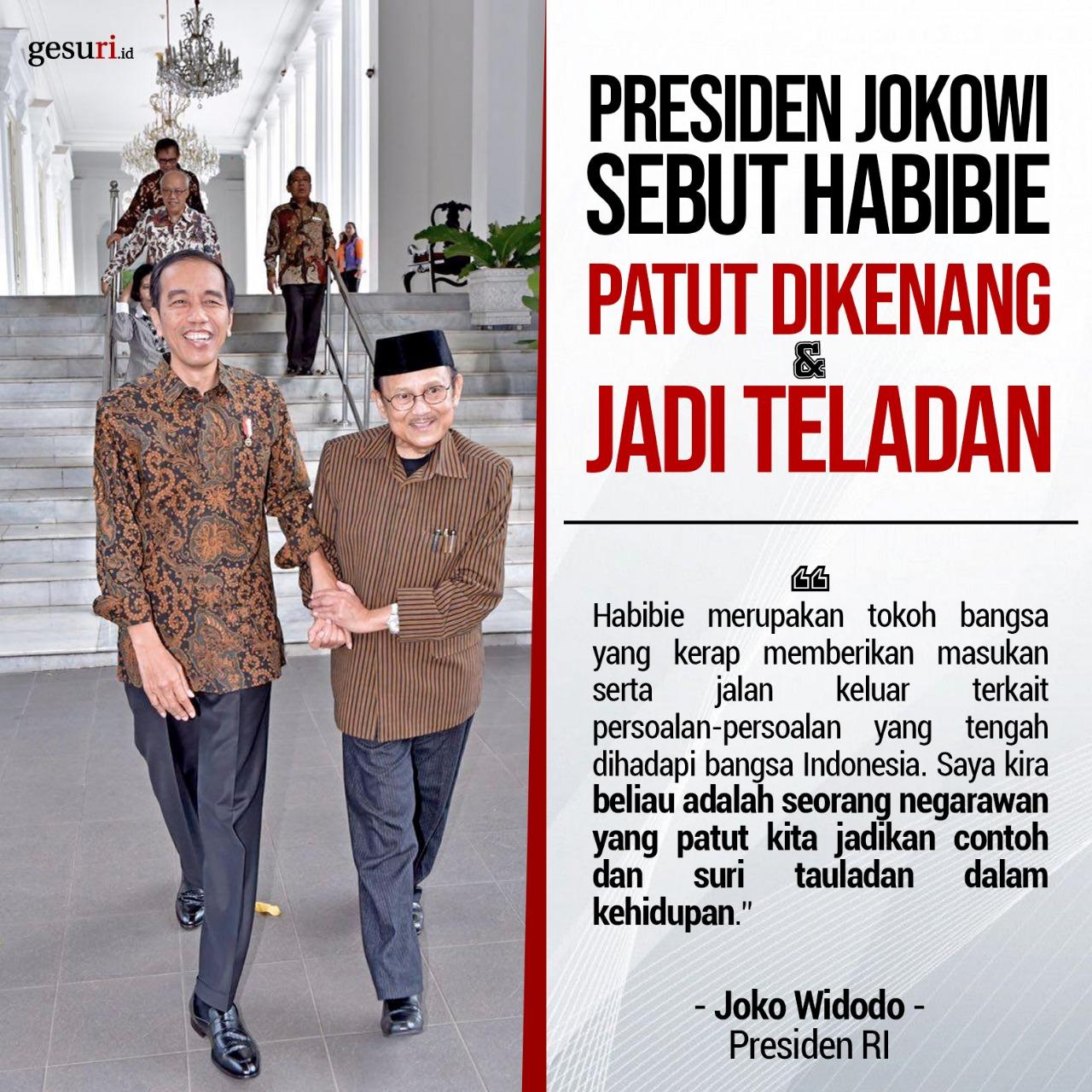 Presiden Jokowi Sebut Habibie Patut Dikenang & Jadi Teladan