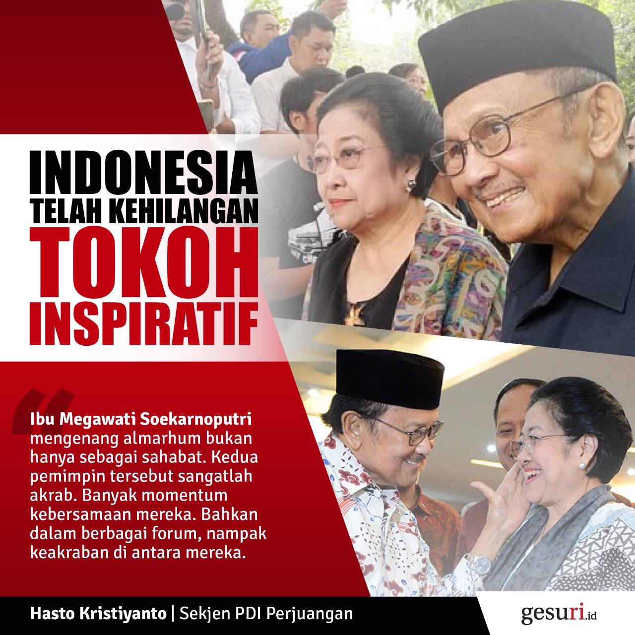Indonesia Telah Kehilangan Tokoh Ispiratif