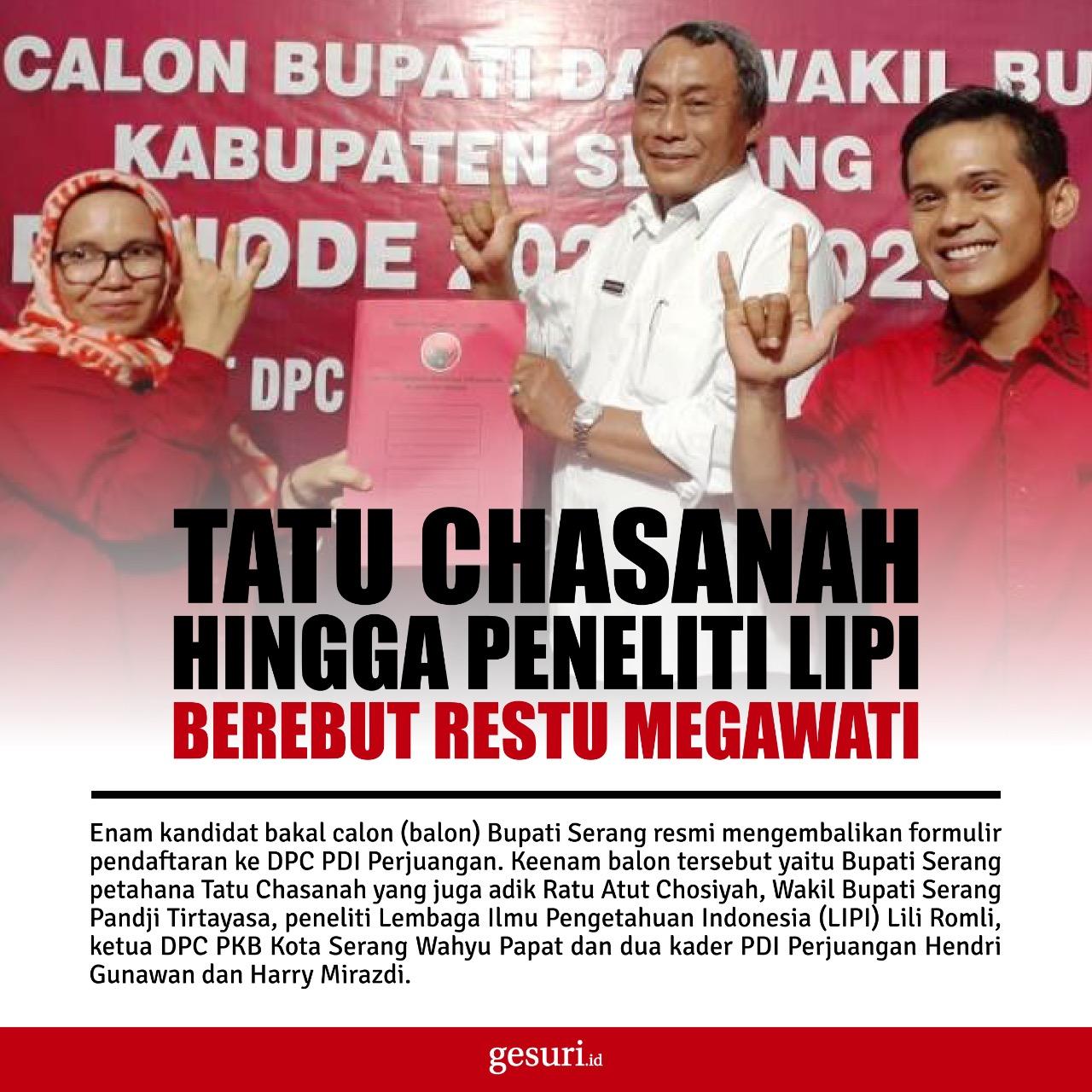 Enam Kandidat Balon Bupati Serang Berebut Restu Megawati