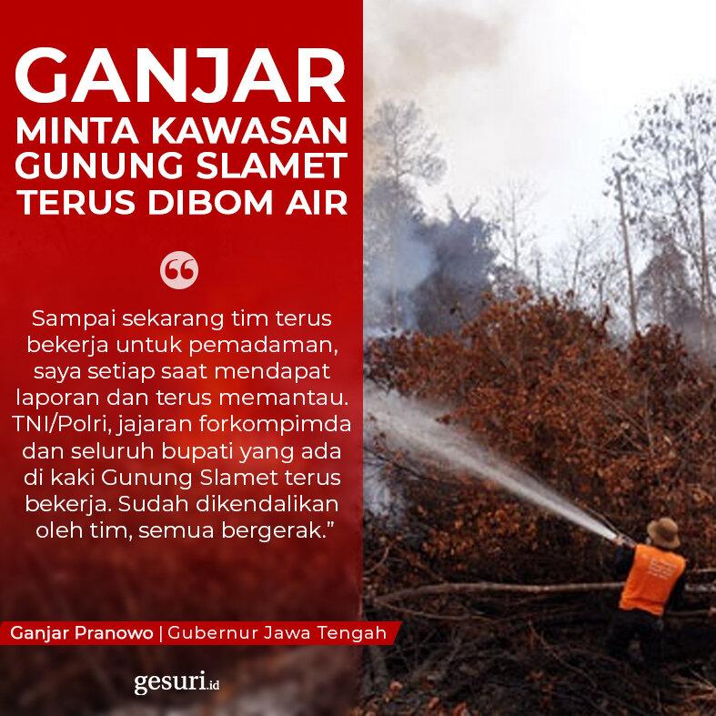 pemprov jateng terus bekerja padamkan api di gunung slamet