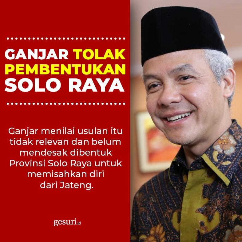 Ganjar Pranowo Tolak Pembentukan Provinsi Solo Raya