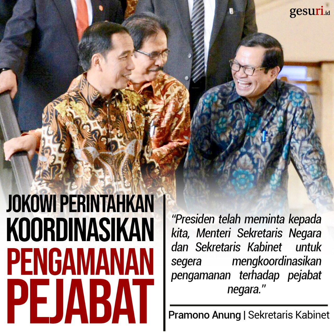Jokowi Perintahkan Koordinasikan Pengamanan Pejabat