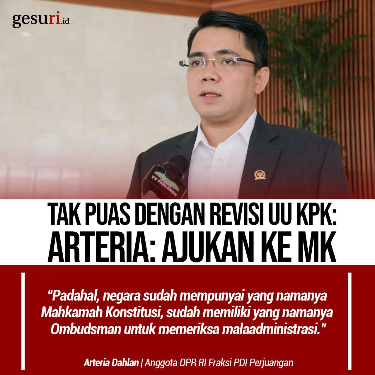 Tak Puas dengan Revisi UU KPK: Arteria: Ajukan ke MK