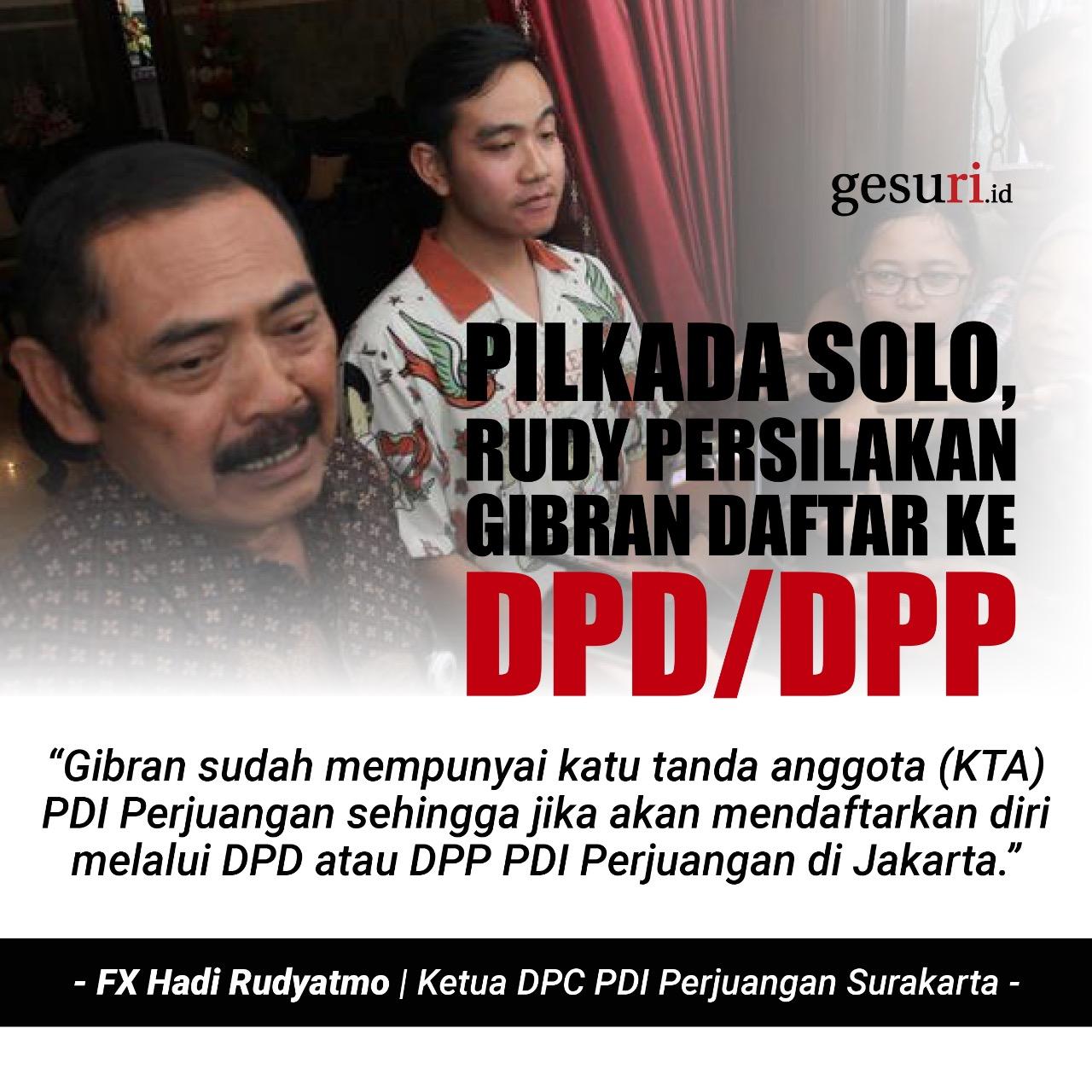 Pilkada Solo, Rudy Persilakan Gibran Daftar ke DPD/DPP