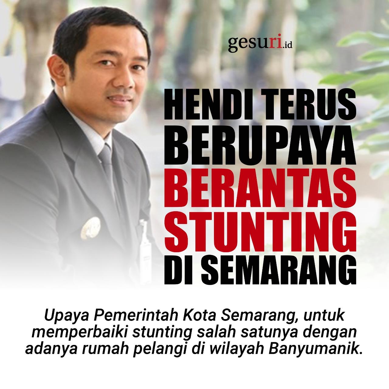 Hendi Terus Berupaya Keras Berantas Stunting di Semarang