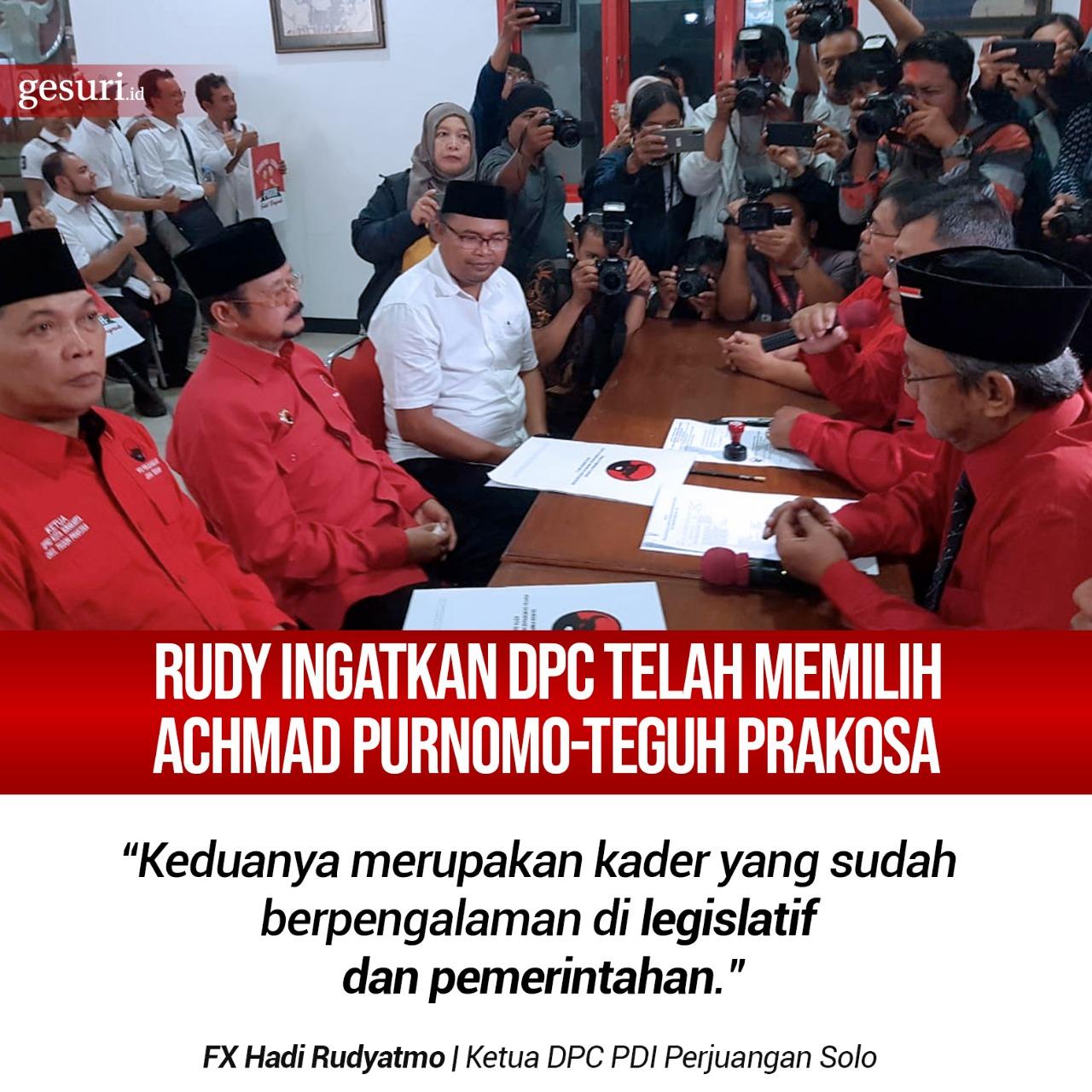 Rudy Ingatkan DPC Telah Pilih Achmad Purnomo-Teguh Prakosa