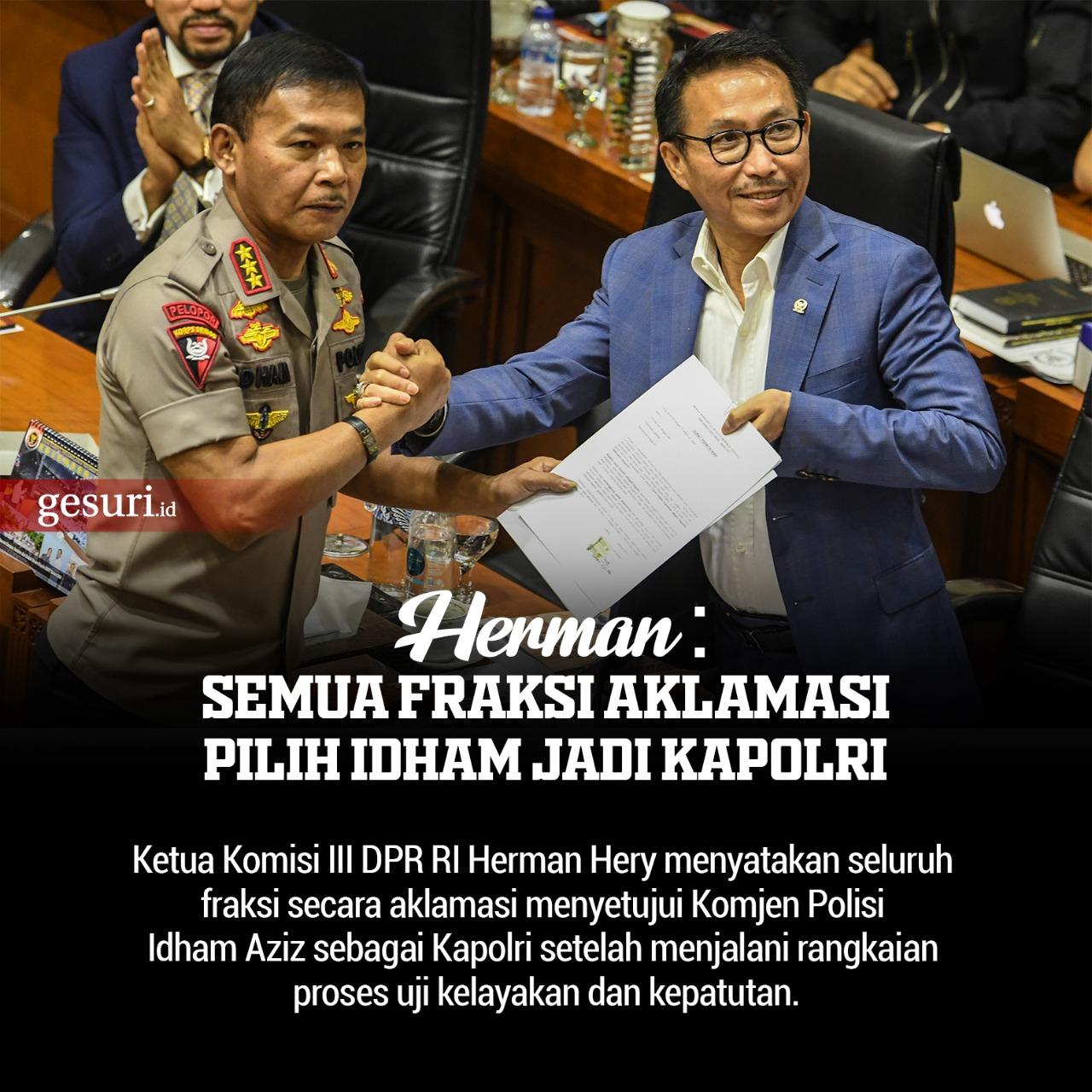 Semua Fraksi Komisi III Aklamasi Pilih Idham jadi Kapolri