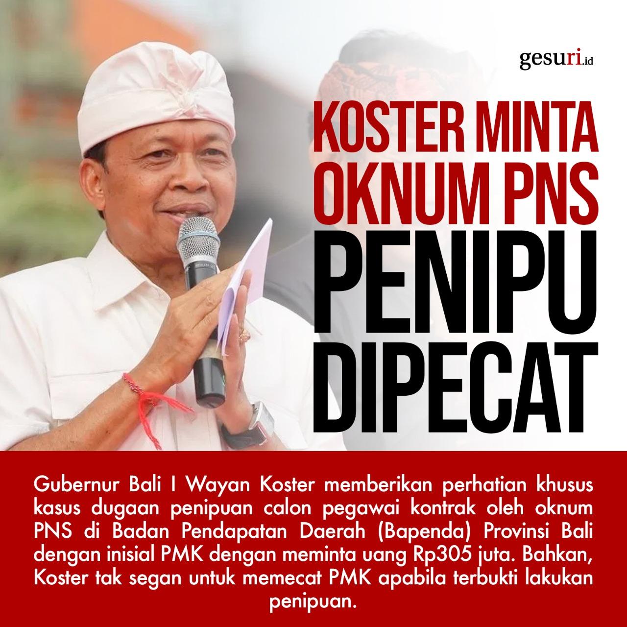 Koster Minta Oknum PNS Penipu di Bali Segera Dipecat