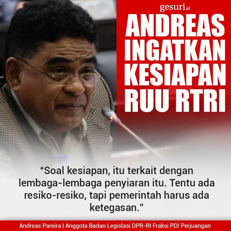 Andreas Pareira Ingatkan tentang Kesiapan RUU RTRI