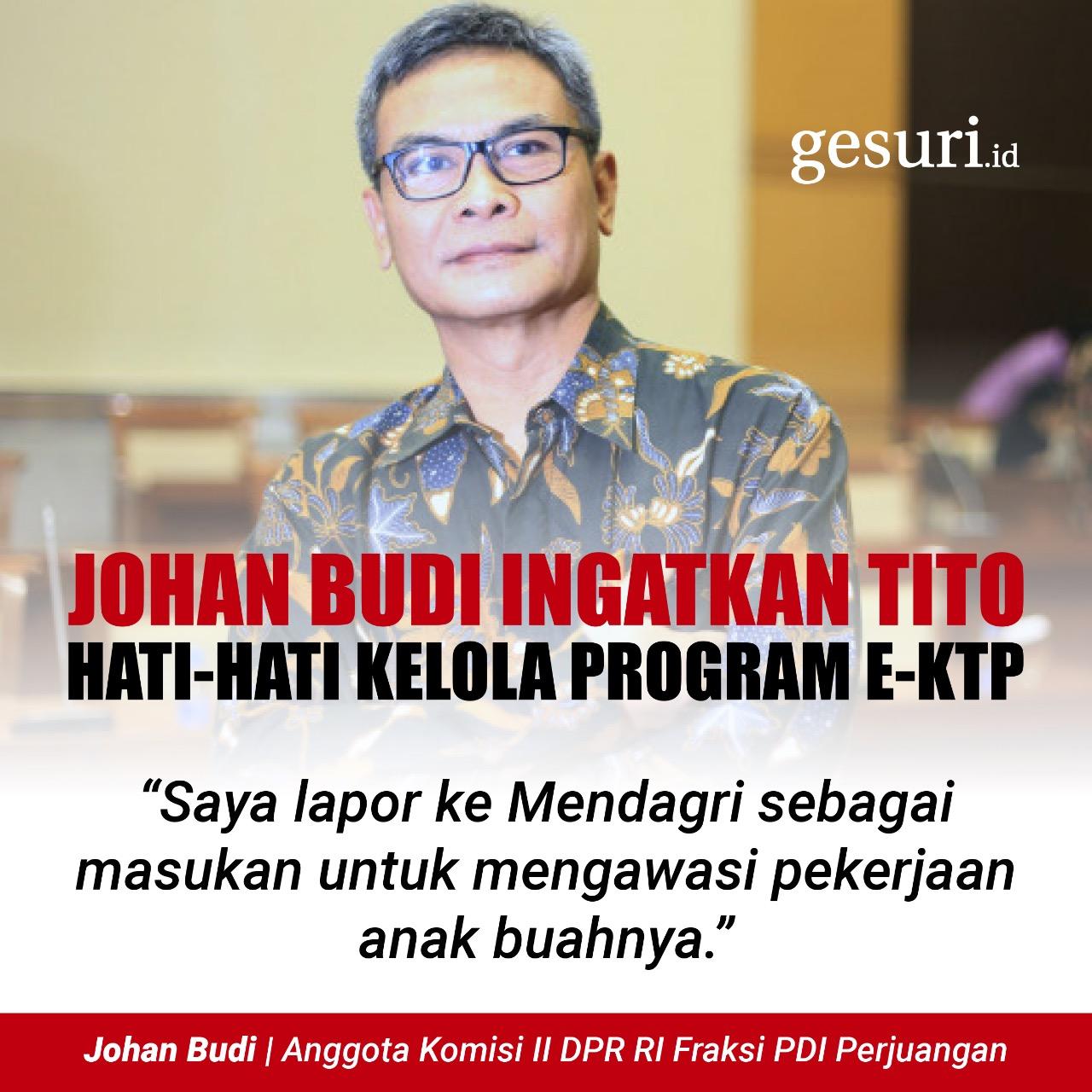 Johan Budi Ingatkan Tito Hati-Hati Kelola Program E-KTP