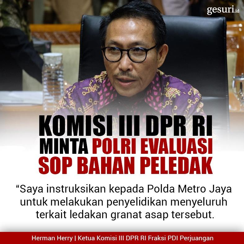Komisi III DPR RI Minta Polri Evaluasi SOP Bahan Peledak