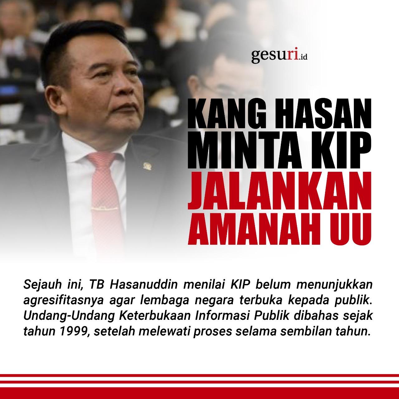 Kang Hasan Minta KIP Jalankan Amanah Undang-Undang