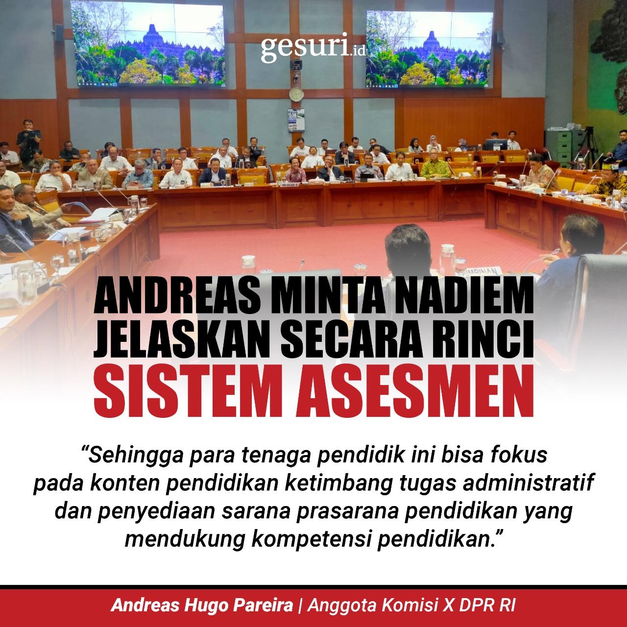 Andreas Minta Nadiem Jelaskan Secara Rinci Sistem Asesmen