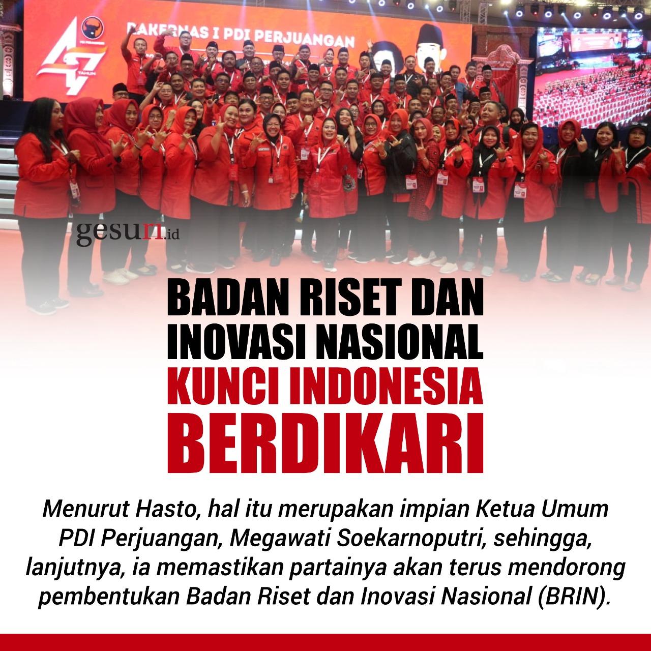 Badan Riset dan inovasi Nasional Kunci Indonesia Berdikari