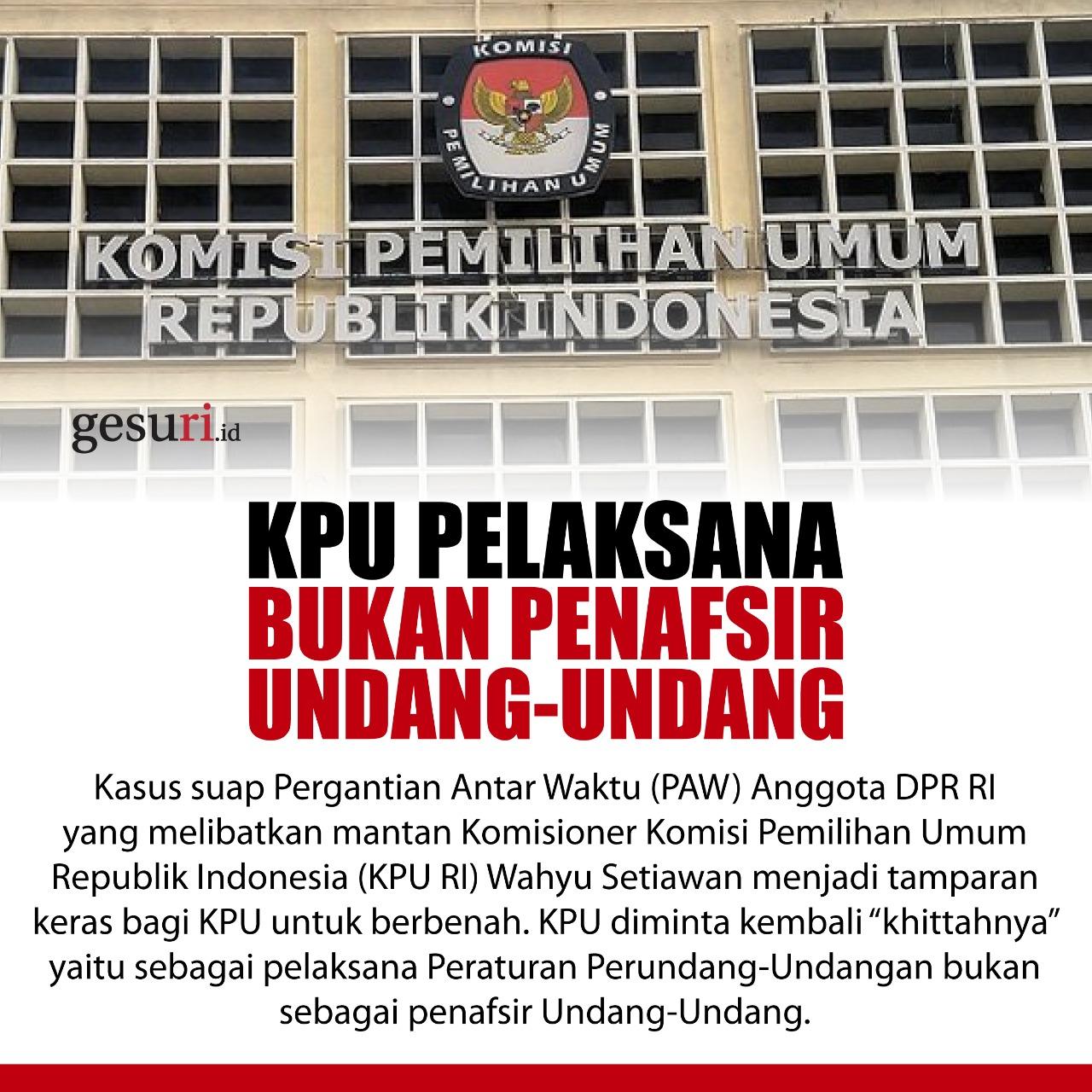 KPU adalah Pelaksana, Bukan Penafsir Undang-Undang