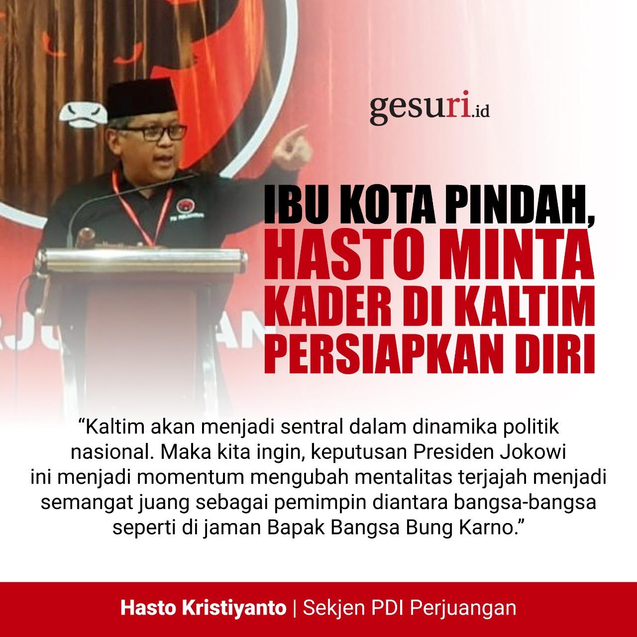Ibu Kota Pindah, Hasto Minta Kader di Kaltim Persiapkan Diri