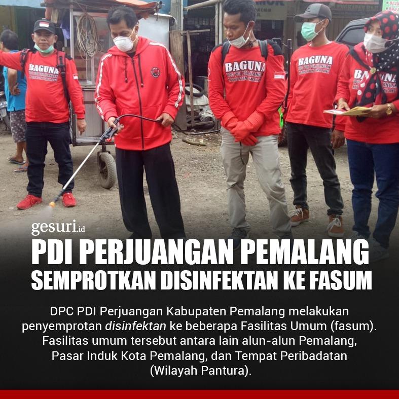 PDI Perjuangan Pemalang Semprotkan Disinfektan ke Fasum