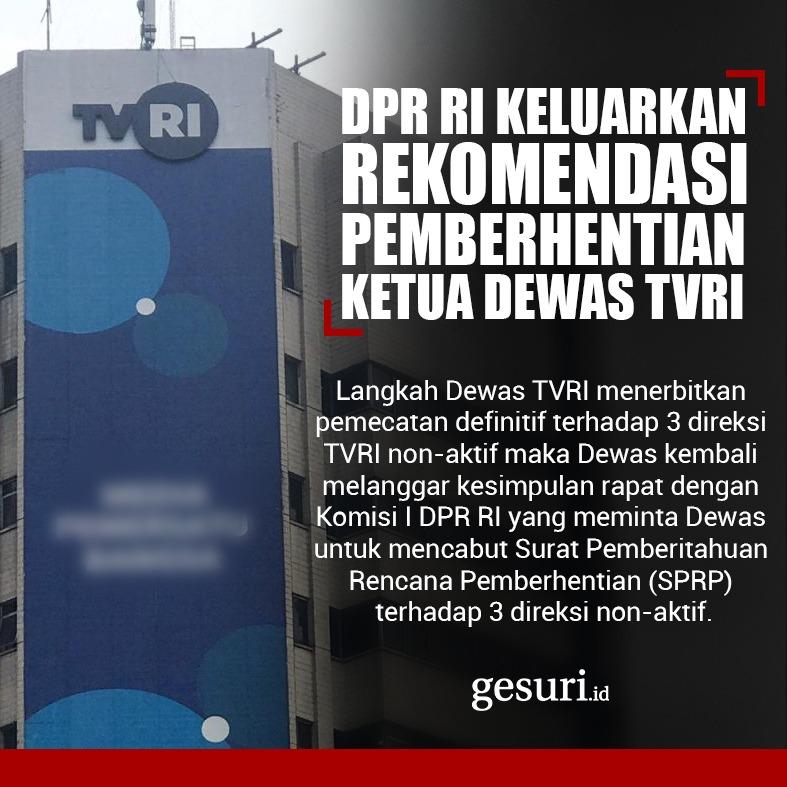 DPR RI Rekomendasikan Pemberhentian Ketua Dewas TVRI