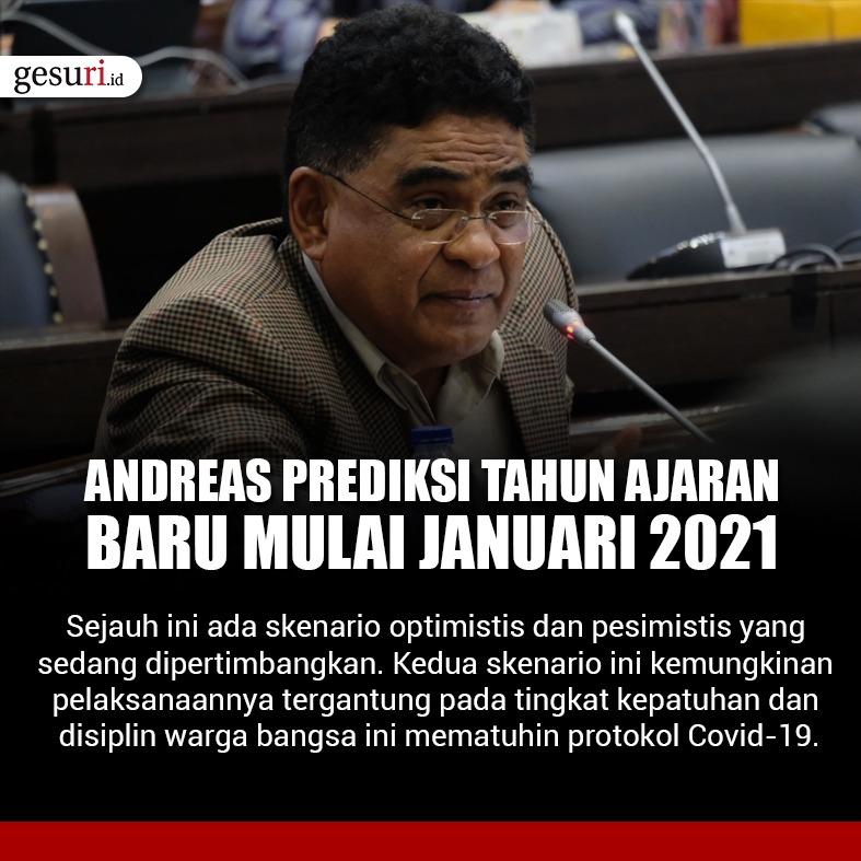 Andreas Prediksi Tahun Ajaran Baru Mulai Januari 2021