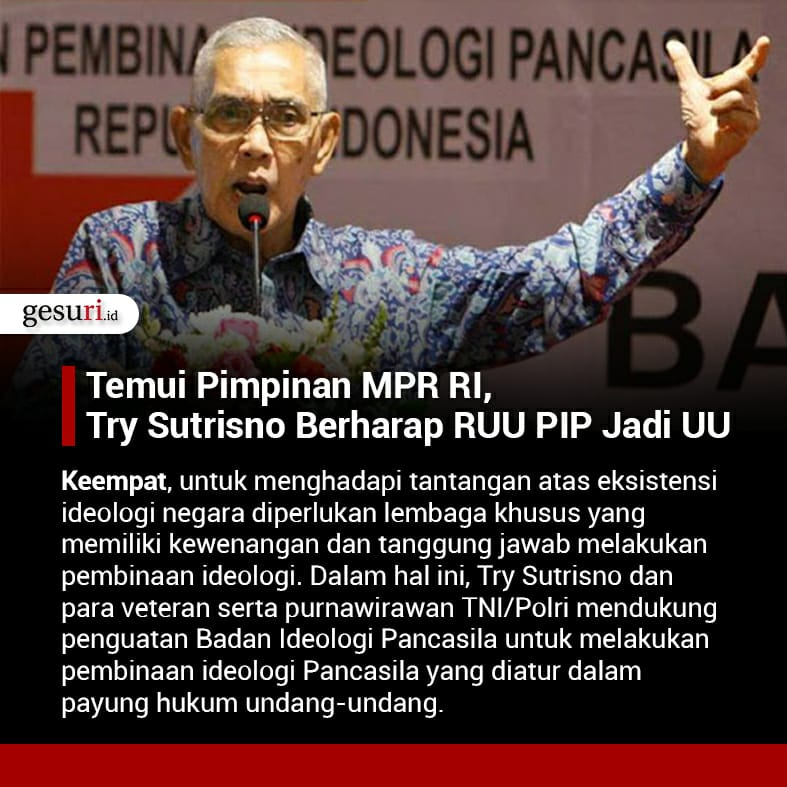 Temui Pimpinan MPR RI, Try Sutrisno Berharap RUU PIP Jadi UU