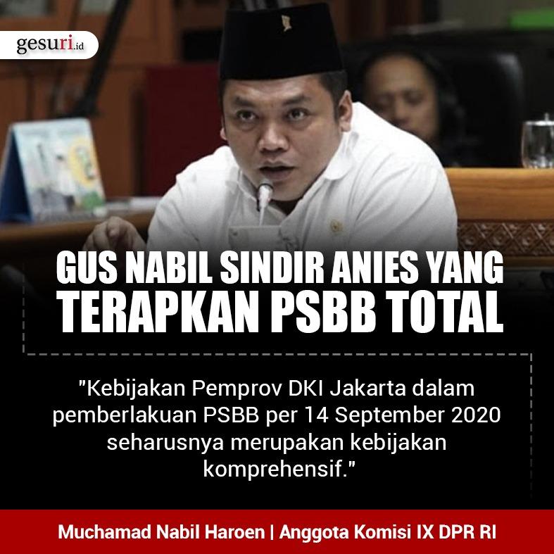 Gus Nabil Sindir Anies yang Terapkan PSBB Total di DKI