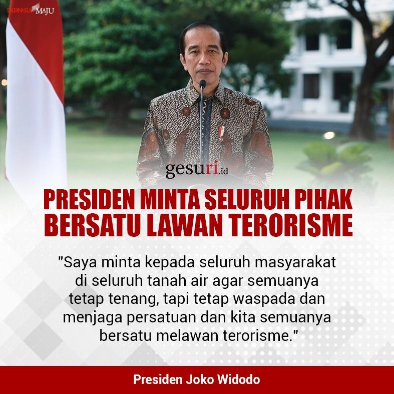 Presiden Minta Seluruh Pihak Bersatu Lawan Terorisme